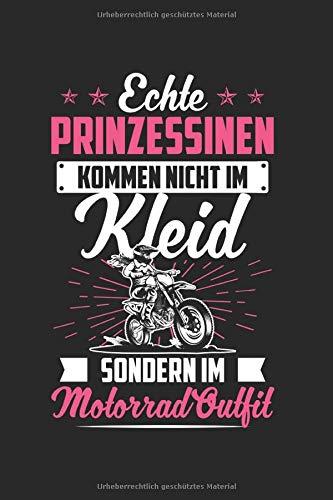 Echte Prinzessinnen Kommen Nicht Im Kleid Sondern Im Motorrad Outfit: Motorrad & Motorradfahrer Notizbuch 6'x9' Liniert Geschenk für Mädchen & Biker