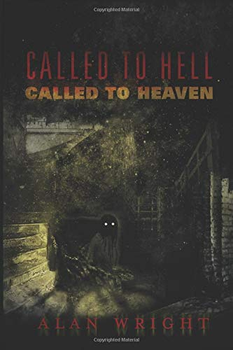 CALLED TO HELL CALLED TO HEAVEN