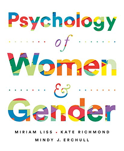 Compare Textbook Prices for Psychology of Women and Gender First Edition First Edition ISBN 9780393667134 by Liss, Miriam,Richmond, Kate,Erchull, Mindy J.