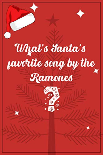 What's Santa's favorite song by the Ramones? Blitzen-krieg Bop.: Blank 6x9' 120 pages Notebook perfect for drawing, doodling or writing - Humorous ... kids, teens, men, or women Friends Coworkers