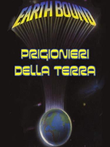 Earthbound - Prigionieri della Terra