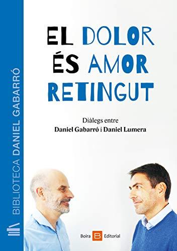El dolor és amor retingut (Catalan Edition) eBook: Gabarró ...