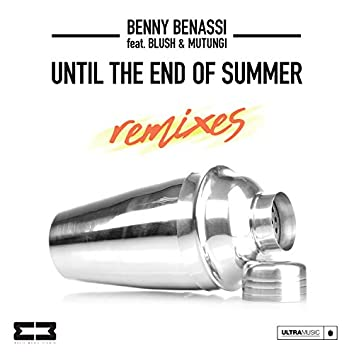 Until The End Of Summer (Remixes)
