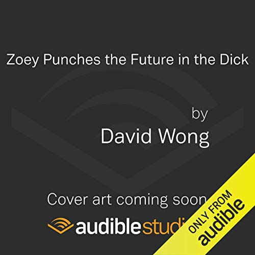 Zoey Punches the Future in the Dick cover art