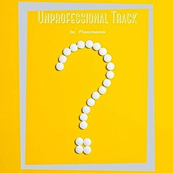 Unprofessional Track