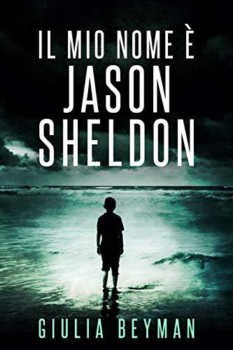 Il mio nome è Jason Sheldon (Nora Cooper Vol. 9)