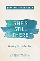 She's Still There: Rescuing the Girl in You