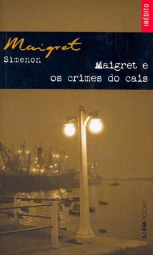 Maigret E Os Crimes Do Cais - Coleção L&PM Pocket