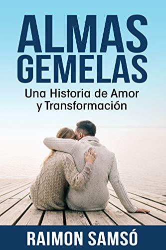 Almas Gemelas: Una Historia de Amor y Transformación (Historias con Corazón)