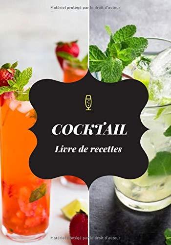 Cocktail: Livre de recettes : carnet à remplir de 110 pages - 17,78 cm x 25,4 cm - cadeau pour les amateurs de cocktails