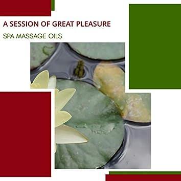 A Session Of Great Pleasure - Spa Massage Oils