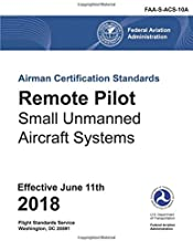 Remote Pilot Airman Certification Standards: FAA-S-ACS-10A, for Unmanned Aircraft Systems: (Airman Certification Standards Series)