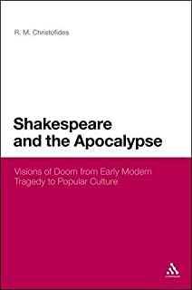 Shakespeare and the Apocalypse: Visions of Doom from Early Modern Tragedy to Popular Culture