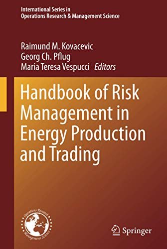 Handbook of Risk Management in Energy Production and Trading (International Series in Operations Research & Management Science (199), Band 199)