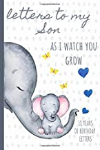 Letters To My Son As I Watch You Grow: Birthday Letter Prompt Journal, A Thoughtful Gift For New Mothers & Parents. Write Memories Now, Read Them ... Time Capsule Keepsake Forever, Elephant.