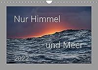 Nur Himmel und Meer (Wandkalender 2022 DIN A4 quer): Bilder von einer lebendigen Paarbeziehung: Meer und Himmel im Wechselspiel (Monatskalender, 14 Seiten )