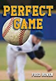 Perfect Game (Fred Bowen Sports Story Series)