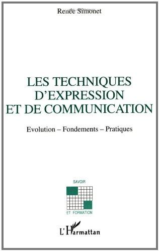 Les techniques d'expression et de communication: évolution, fondements, pratiques