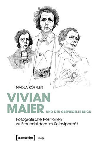 Vivian Maier und der gespiegelte Blick: Fotografische Positionen zu Frauenbildern im Selbstporträt: 151