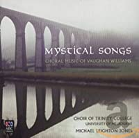 Mystical Songs (Choral Music of Vaughan Williams