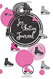 ice skating journal: blank lined journal for the ice skater. cute notebook and novelty gift for girls who love ice skating. ice skating journal for ... notes,  or as a training/practice planner.