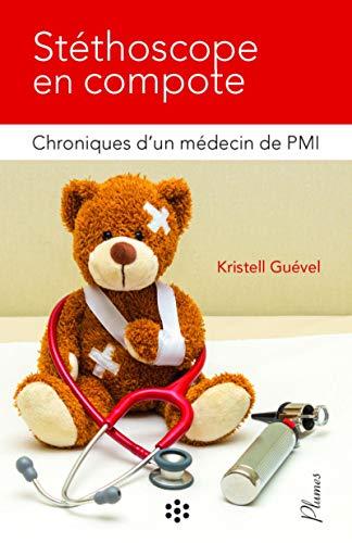 Stéthoscope en compote: Chroniques d un médecin de PMI. Préface de Michèle Créoff