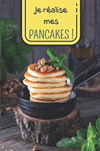 Je réalise mes pancakes !: Carnet de notes à remplir (15,24 cms X 22,86 cms, 100 pages) / 98 fiches pour noter et créer vos préparations !