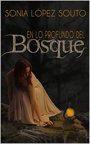 En lo profundo del bosque de Sonia López Souto