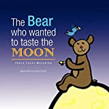 The Bear who wanted to taste the MOON / L'ours qui voulait gouter la LUNE
