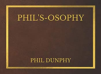 Phil s- Osophy - Phil Dunphy - Quotes on Every Page - Notebook - Phil s-Osophy Book - Fans of Modern Family - Phil Dunphy Fan Merch - Modern Family Humor