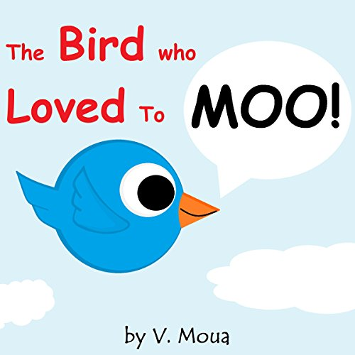 The Bird Who Loved to Moo! audiobook cover art