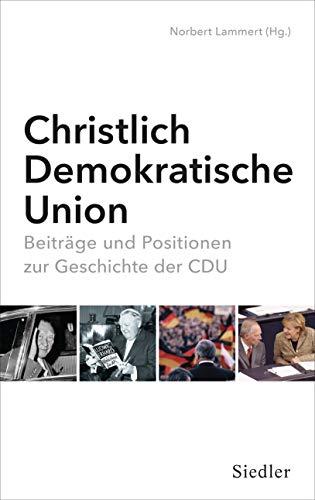Christlich-Demokratische Union: Beiträge und Positionen zur Geschichte der CDU
