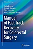 Manual of Fast Track Recovery for Colorectal Surgery (Enhanced Recovery) - Nader Francis