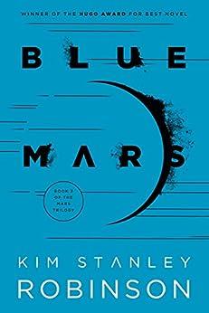 Blue Mars (Mars Trilogy Book 3) by [Kim Stanley Robinson]