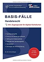 BASIS-FAeLLE - Handelsrecht: Ab dem Hauptstudium bis zum Referendariat