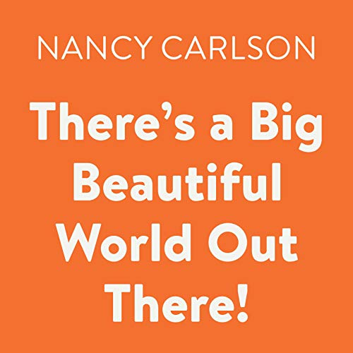 There's a Big Beautiful World out There! audiobook cover art