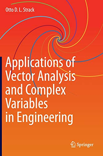 Compare Textbook Prices for Applications of Vector Analysis and Complex Variables in Engineering 1st ed. 2020 Edition ISBN 9783030411671 by Strack, Otto D. L.