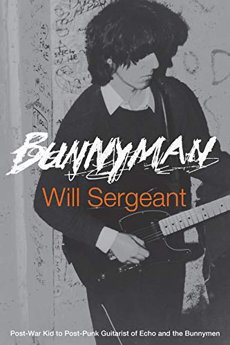 Bunnyman: Post-war Kid to Post-punk Guitarist of Echo and the Bunnymen