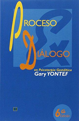 Proceso Y Dialogo En Psicoterapia Gestaltica (Spanish Edition)