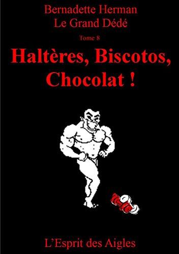 Le Grand Dédé: Tome 8 : Haltères, Biscotos, Chocolat ! (French Edition)