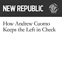How Andrew Cuomo Keeps the Left in Check's image
