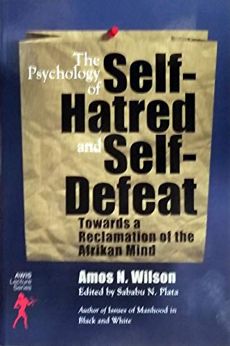 The Psychology of Self-Hatred and Self-Defeat: Towards a Reclamation of the Afrikan Mind