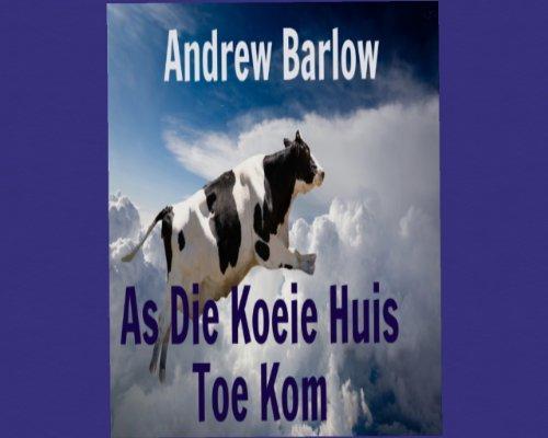 As Die Koeie Huis Toe Kom (Afrikaans Edition)