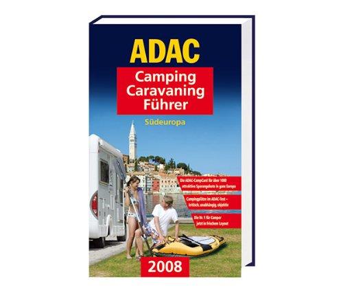 ADAC Campingführer 2008 Band 1 Ausführung-Band 1: Südeuropa einschl. Österreich/Schweiz (1000 Seiten)