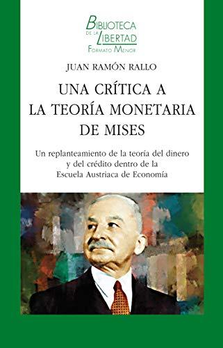Una crítica a la Teoría Monetaria de Mises: Un replanteamiento de la teoría del dinero y del crédito dentro de la Escuela Austriaca de Economía (BLFM nº 39) 🔥