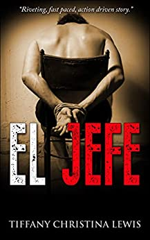 El Jefe (The Michael Taylor Series Book 3) by [Tiffany Christina Lewis]
