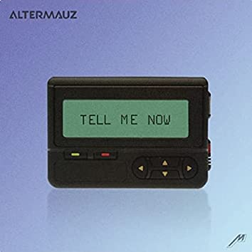 Tell Me Now