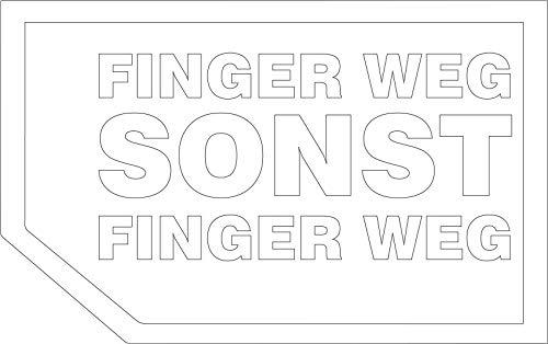 Aufkleber Sticker geplottet Finger Weg Sonst Finger Weg Autoaufkleber JDM Fun Tuning Moped Motorrad Simson Bike