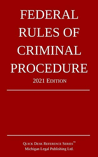 Compare Textbook Prices for Federal Rules of Criminal Procedure; 2021 Edition 2021st ed. Edition ISBN 9781640020948 by Michigan Legal Publishing Ltd.