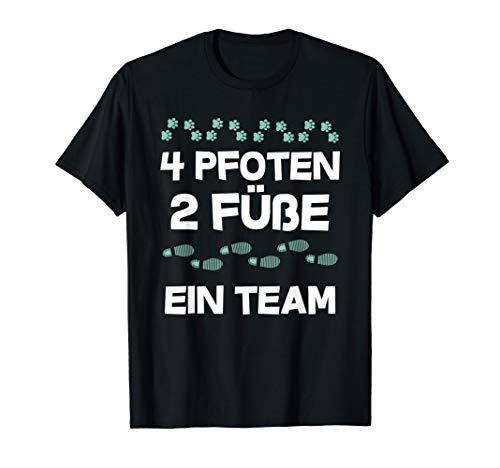 4 Pfoten, 2 Füsse, ein Team, Hunde, Vierbeiner,Hundebesitzer T-Shirt